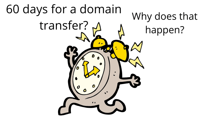 Why do you have to wait 60 days to transfer a domain